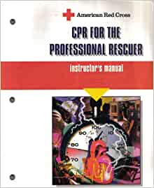 CPR for the Professional Rescuer Instructor's Manual ...