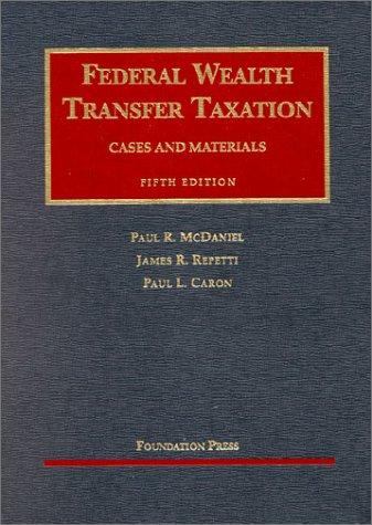 Federal Wealth Transfer Taxation: Cases and Materials (University Casebook Series)