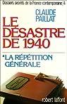 Dossiers secrets de la France contemporaine, tome 4-1 : Le désastre de 1940, la répétition générale par Paillat