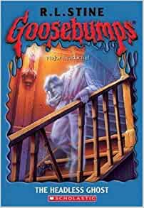 The Headless Ghost (Goosebumps): R. L. Stine ...  The Headless Gh...
