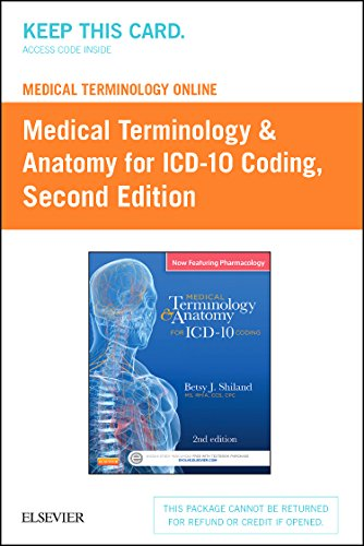 Medical Terminology Online for Medical Terminology & Anatomy for ICD-10 Coding (Retail Access Card)