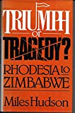 img - for Triumph or Tragedy?: Rhodesia to Zimbabwe book / textbook / text book