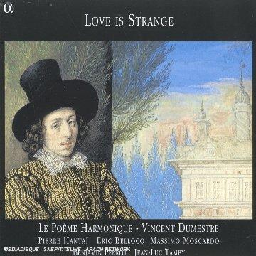 Love Is Strange /Le Poeme Harmonique * Dumestre