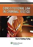 Constitutional Law in Criminal Justice (Aspen College)