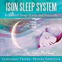 The Ison Sleep System: Relax and Sleep - Easily and Naturally Audiobook by David Ison Narrated by David Ison
