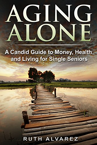 Aging Alone by Ruth Alvarez