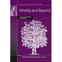 Kinship and Beyond: The Genealogical Model Reconsidered (Fertility, Reproduction and Sexuality: Social and Cultural Perspectives Book 15)