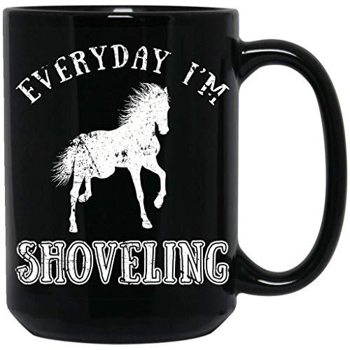Horse Gift For Men Women,Everyday I'm-Shoveling,Ride Horses Riding Rider Girl Lovers Gift Black Mug