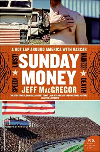 Amazon sunday money speed lust madness death a hot lap amazon sunday money speed lust madness death a hot lap around america with nascar 9780060094720 jeff macgregor books fandeluxe Epub