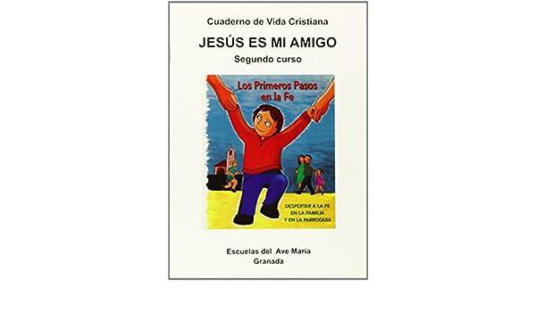 Jesús es mi amigo : segundo curso cuaderno de vida cristiana ...