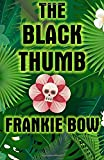 The Black Thumb: In Which Molly Takes On Tropical Gardening, A Toxic Frenemy, A Rocky Engagement, Her Albanian Heritage, a...