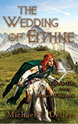 The Wedding of Eithne: Fourth Tale in the Matter of Manred (The Matter of Manred Saga Book 4)