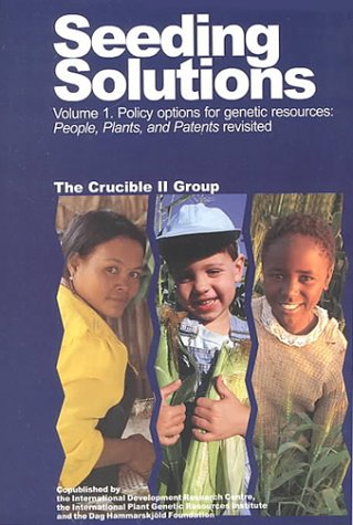 Seeding Solutions: Volume 1: Policy Options for Genetic Resources: People, Plants, and Patents Revisited (v. 1)