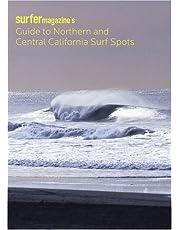 Surfer Magazine's Guide to Northern and Central California Surf Spots: Del Norte - Humboldt - Mendocino - Sonoma - Marin - San Francisco - San Mateo - Santa Cruz - Monterey - San Luis Obispo