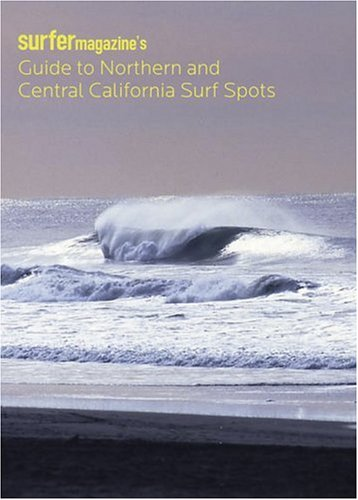 Download Surfer Magazine's Guide to Northern and Central California Surf Spots ebook
