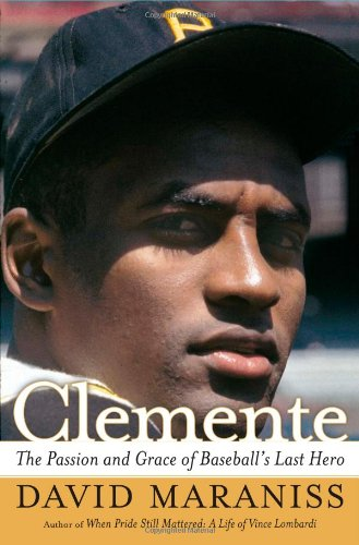 Clemente: The Passion and Grace of Baseball's Last - Clemente San Shops
