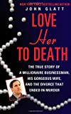 Love Her to Death, John Glatt, 0312947852