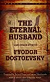 The Eternal Husband and Other Stories, Fyodor Dostoyevsky, 0553214446