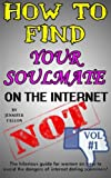 How to Find Your Soulmate on the Internet - NOT!, Jennifer Fallon, 1494226057