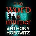 The Word Is Murder Hörbuch von Anthony Horowitz Gesprochen von: Rory Kinnear