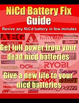 NiCd Battery Fix Guide For All Dead Nickel Cadmium Batteries