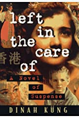 Left in the Care of: A Novel of Suspense Hardcover