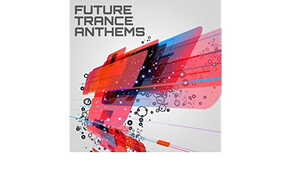 Future trance anthems by various artists on amazon music amazon. Com.