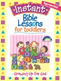 Instant Bible Lessons for Toddlers, Mary Davis, 1584110376