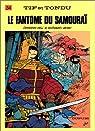 Tif et Tondu, tome 34 : Le Fantôme du samouraï par Rosy