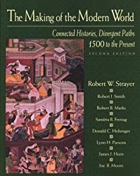 The Making of the Modern World: Connected Histories, Divergent Paths: 1500 to the Present