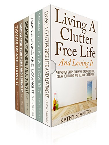 How To Declutter And Simplify Your Life: 6 Manuscripts: Learn Over 200 Creative Ways To Get Organized Fast (Downsizing, Declutter Techniques, How To Clean Fast Book 1) by [Stanton, Kathy, Riley, Rick]