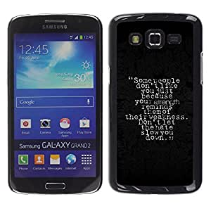 Paccase / SLIM PC / Aliminium Casa Carcasa Funda Case Cover para - Strength Weakness Hate People Quote Slow - Samsung Galaxy Grand 2 SM-G7102 SM-G7105