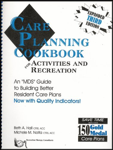 Care Planning Cookbook: An Mds Guide to Building Better Resident Care Plans