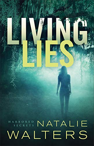 Living Lies (Harbored Secrets Book #1) by [Walters, Natalie]