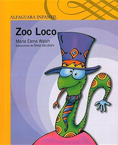 Zoo Loco (Spanish Edition) [Maria Elena Walsh] (Tapa Blanda)