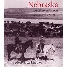 Nebraska: An Illustrated History