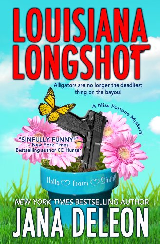 Louisiana Longshot (A Miss Fortune Mystery, Book 1) by [DeLeon, Jana]