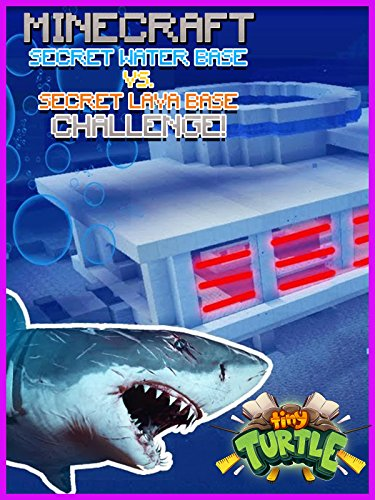 (Clip: Tiny Turtle - Secret Water Base vs. Secret Lava Base Minecraft Challenge!)