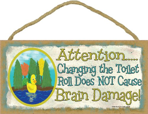 Duck Changing The Toilet Paper Does Not Cause Brain Rubber Ducky Bath Sign 5x10