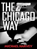The Chicago Way, Michael T. Harvey, 0786299304