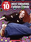 The 10 Most Enduring Fashion Trends, Trish Hurley, 155448524X