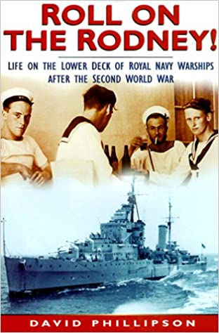 Roll on the Rodney: Life on the Lower Decks of Royal Navy Warships After the Second World War