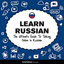 Learn Russian: The Ultimate Guide to Talking Online in Russian Speech by  Innovative Language Learning LLC Narrated by  RussianPod101.com