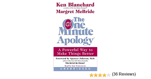 The one minute apology a powerful way to make things better ken the one minute apology a powerful way to make things better ken blanchard margret mcbride sam tsoutsouvas 9780060538248 amazon books fandeluxe Choice Image