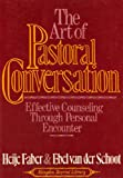 The Art of Pastoral Conversation, Heije Faber and Ebel Van Der Schoot, 0687018609