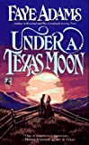 Under a Texas Moon, Faye Adams, 0671527274