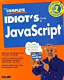 Complete Idiot's Guide to Javascript, Scott Walter, 0789707985