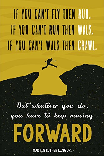JSC454 Keep Moving Forward Martin Luther King Jr Quote Poster Jumping Figure | 18-Inches By 12-Inches | Motivational Inspirational | Premium 100lb Gloss Poster Paper (Inspirational Posters Sports)
