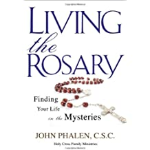 Living the Rosary: Finding Your Life in the Mysteries (Holy Cross Family Ministry)