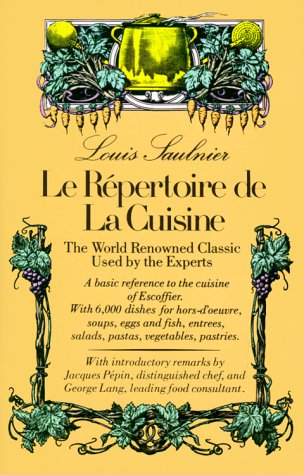 Le Repertoire De La Cuisine: The World Renowned Classic Used by the Experts by Louis Saulnier